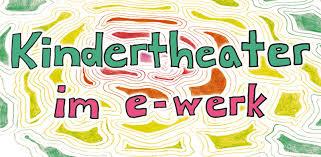 Kindertheater im e-werk